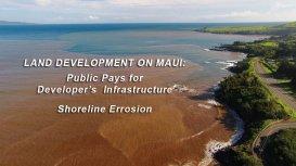 Maui Land Development: Public pays for developers infrastructure. Shoreline Erosion