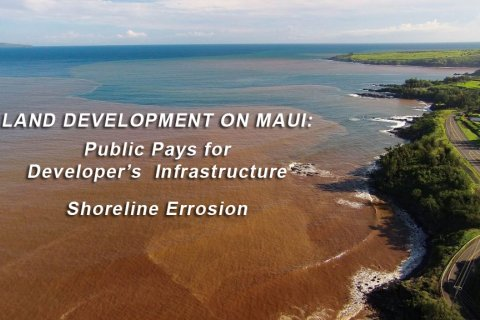 Maui Land Development: Public pays for developers infrastructure. Shoreline Erosion
